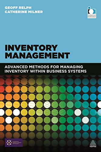 9780749473686: Inventory Management: Advanced Methods for Managing Inventory within Business Systems