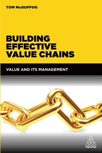 9780749473761: Building Effective Value Chains: Value and its Management
