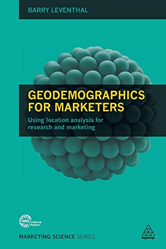 9780749473822: Geodemographics for Marketers: Using Location Analysis for Research and Marketing (Marketing Science)