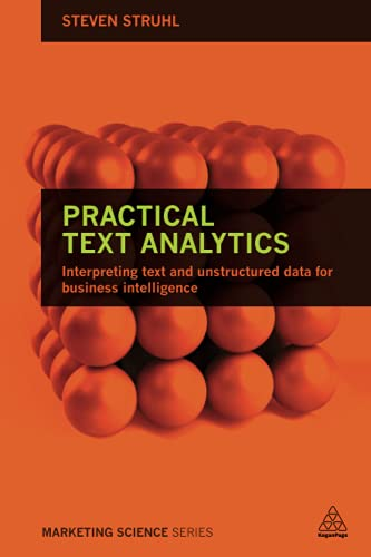 9780749474010: Practical Text Analytics: Interpreting Text and Unstructured Data for Business Intelligence
