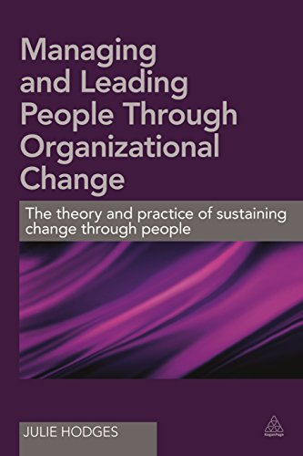 9780749474195: Managing and Leading People Through Organizational Change: The Theory and Practice of Sustaining Change Through People