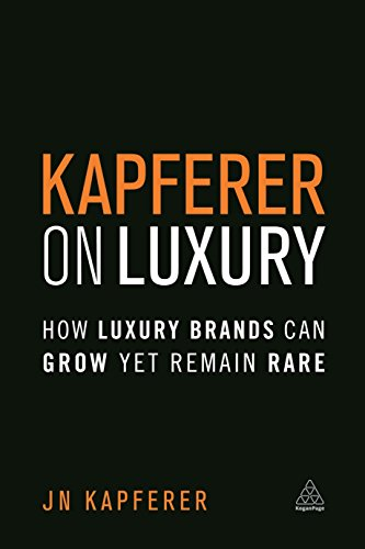 9780749474362: Kapferer on Luxury: How Luxury Brands Can Grow Yet Remain Rare Paperback