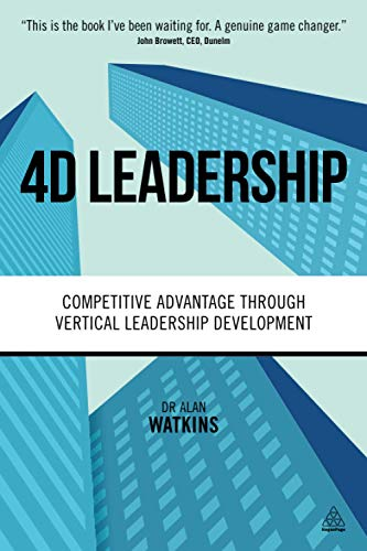 9780749474645: 4D Leadership: Competitive Advantage Through Vertical Leadership Development