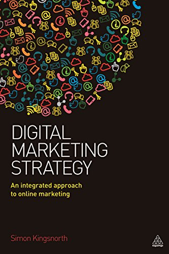 9780749474706: Digital Marketing Strategy: An Integrated Approach to Online Marketing