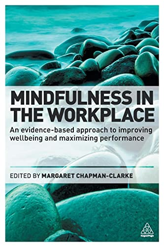 9780749474904: Mindfulness in the Workplace: An Evidence-based Approach to Improving Wellbeing and Maximizing Performance