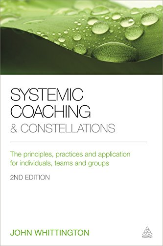 9780749475499: Systemic Coaching and Constellations: The Principles, Practices and Application for Individuals, Teams and Groups