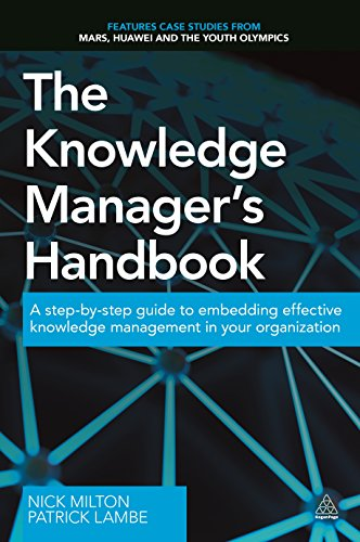 9780749475536: The Knowledge Manager's Handbook: A Step-by-Step Guide to Embedding Effective Knowledge Management in your Organization