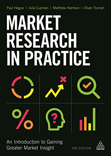 9780749475857: Market Research in Practice: An Introduction to Gaining Greater Market Insight