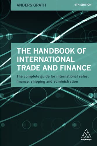 9780749475987: The Handbook of International Trade and Finance: The Complete Guide for International Sales, Finance, Shipping and Administration