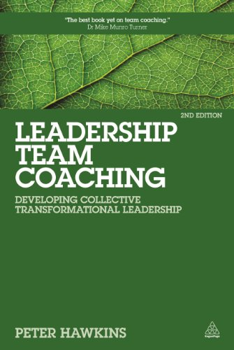 9780749476052: Leadership Team Coaching: Developing Collective Transformational Leadership