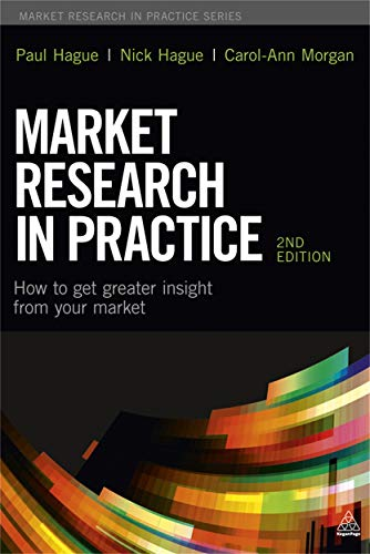 9780749476083: Market Research in Practice: How to Get Greater Insight From Your Market