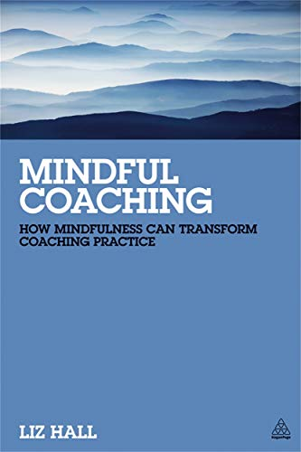 9780749476106: Mindful Coaching: How Mindfulness Can Transform Coaching Practice