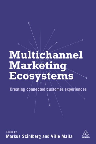9780749476120: Multichannel Marketing Ecosystems: Creating Connected Customer Experiences