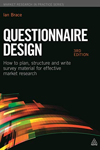 9780749476236: Questionnaire Design: How to Plan, Structure and Write Survey Material for Effective Market Research (Market Research in Practice)