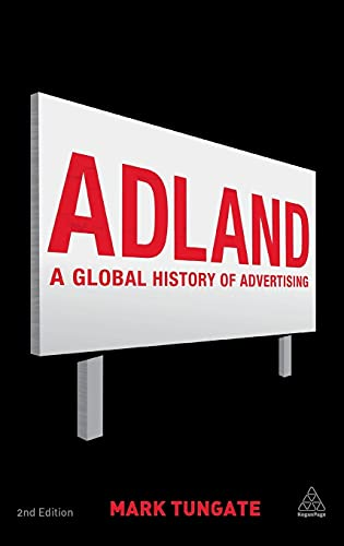 9780749476373: Adland: A Global History of Advertising