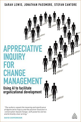 9780749476397: Appreciative Inquiry for Change Management: Using AI to Facilitate Organizational Development (Kogan Page Hardback Collection)