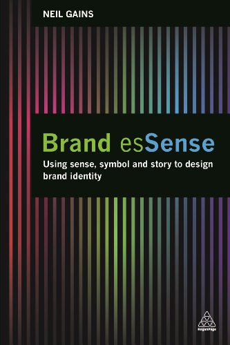 9780749476441: Brand esSense: Using Sense, Symbol and Story to Design Brand Identity (Kogan Page Hardback Collection)