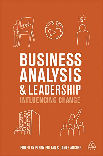 9780749476465: Business Analysis and Leadership: Influencing Change