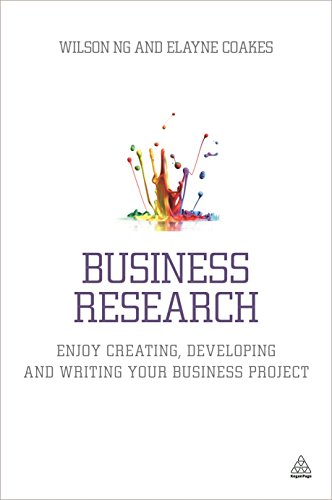 9780749476489: Business Research: Enjoy Creating, Developing and Writing Your Business Project (Kogan Page Hardback Collection)