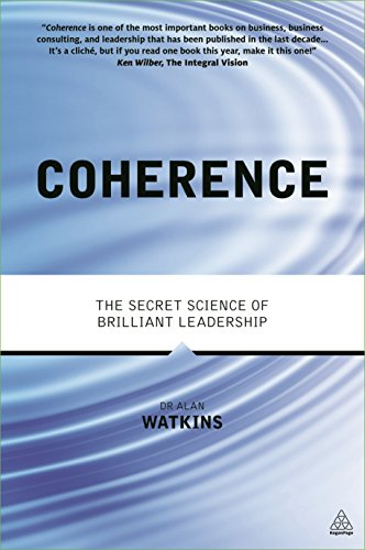 9780749476496: Coherence: The Secret Science of Brilliant Leadership (Kogan Page Hardback Collection)