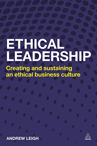 9780749476618: Ethical Leadership: Creating and Sustaining an Ethical Business Culture