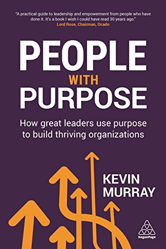 9780749476953: People with Purpose: How Great Leaders Use Purpose to Build Thriving Organizations