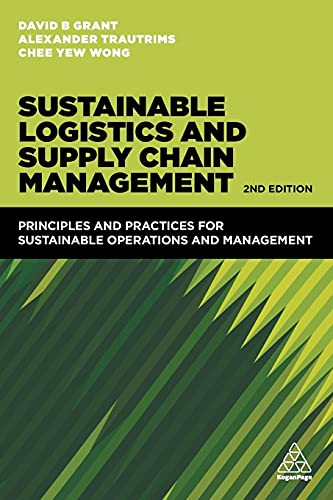 9780749478278: Sustainable Logistics and Supply Chain Management: Principles and Practices for Sustainable Operations and Management