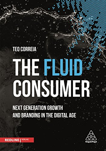 9780749478377: The Fluid Consumer: Next Generation Growth and Branding in the Digital Age