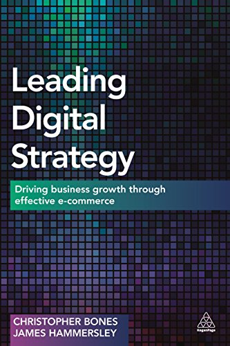 9780749479077: Leading Digital Strategy: Driving Business Growth Through Effective E-commerce
