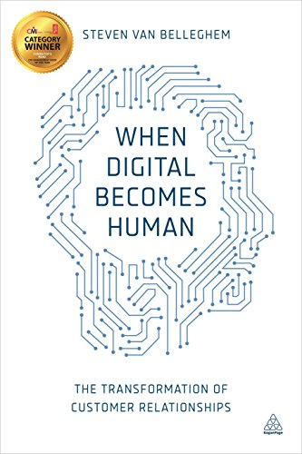 9780749479152: When Digital Becomes Human: The Transformation of Customer Relationships