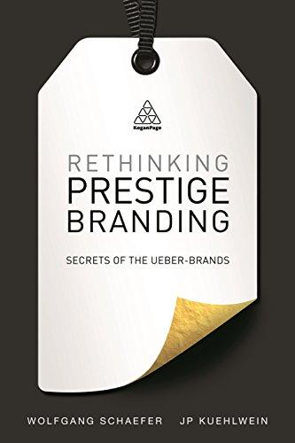 9780749479220: Rethinking Prestige Branding: Secrets of the Ueber-brands