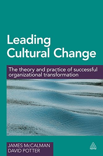 Leading Cultural Change: The Theory and Practice of Successful Organizational Transformation: James...
