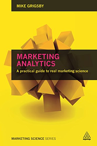 9780749479299: Marketing Analytics: A Practical Guide to Real Marketing Science