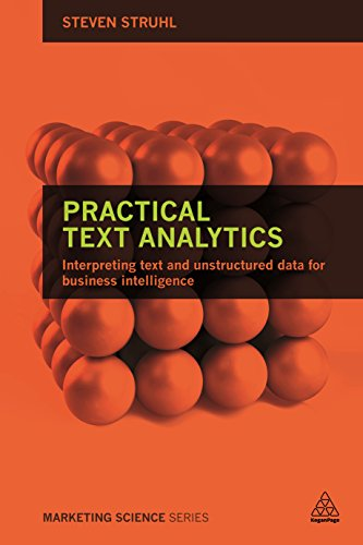 9780749479374: Practical Text Analytics: Interpreting Text and Unstructured Data for Business Intelligence (Marketing Science)