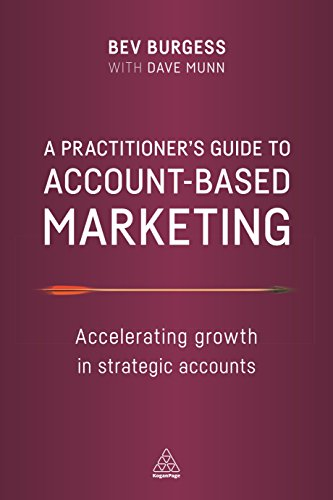 9780749479893: A Practitioner's Guide to Account-Based Marketing: Accelerating Growth in Strategic Accounts