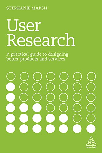 9780749481049: User Research: A Practical Guide to Designing Better Products and Services