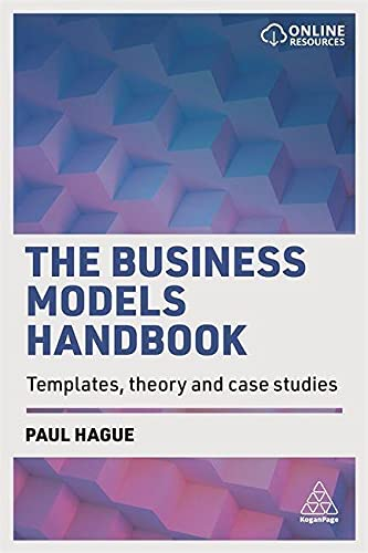 9780749481872: The Business Models Handbook: Templates, Theory and Case Studies
