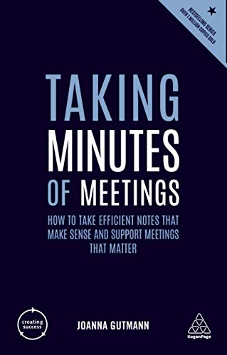 9780749486174: Taking Minutes of Meetings: How to Take Efficient Notes that Make Sense and Support Meetings that Matter (Creating Success)