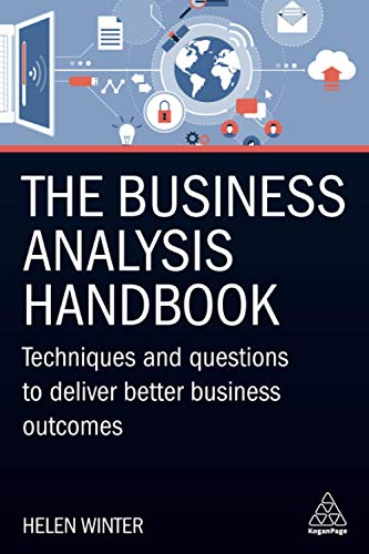 9780749497064: The Business Analysis Handbook: Techniques and Questions to Deliver Better Business Outcomes