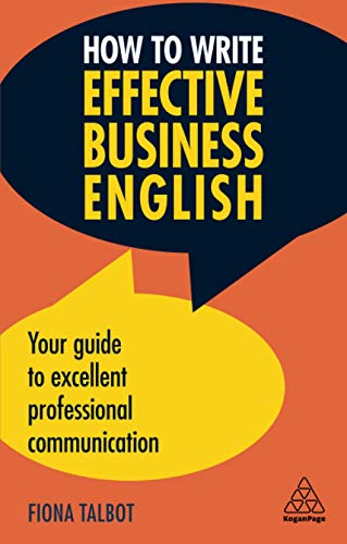 How to Write Effective Business English: Your: Talbot, Fiona
