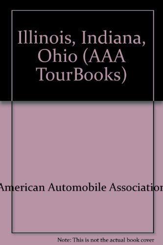 Illinois, Indiana, Ohio (AAA TourBooks): American Automobile Association