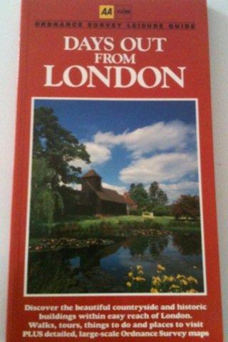 DAYS OUT FROM LONDON (ORDNANCE SURVEY LEISURE: AUTOMOBILE ASSOCIATION, ORDNANCE