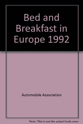 Bed and Breakfast in Europe 1992: Automobile Association