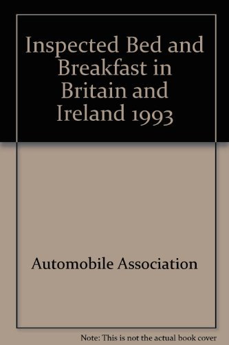 Inspected Bed and Breakfast in Britain and Ireland 1993 (0749505427) by Automobile Association