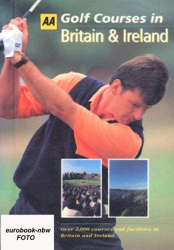 Guide to Golf Courses in Britain and Ireland (074950546X) by Automobile Association