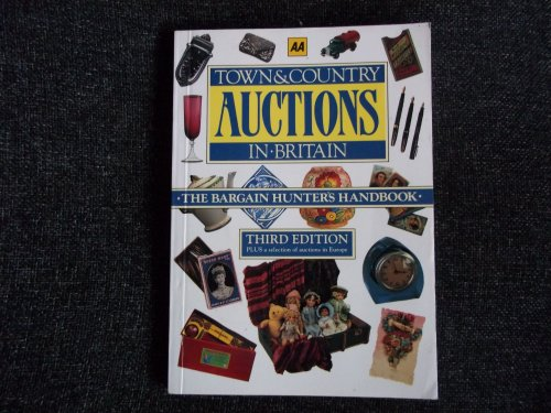 9780749506865: Town and Country Auctions in Britain: The Bargain Hunter's Handbook (AA Lifestyle Guides)