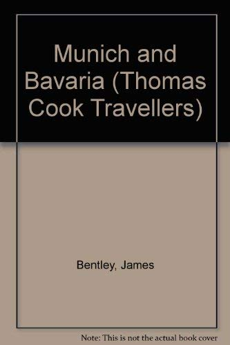 Munich and Bavaria (Thomas Cook Travellers) (0749506954) by James Bentley; etc.