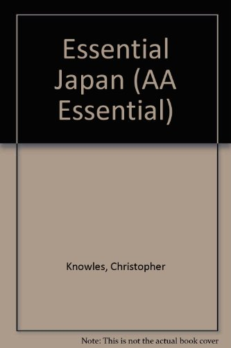 Essential Japan (AA Essential) (0749509287) by Knowles, Christopher
