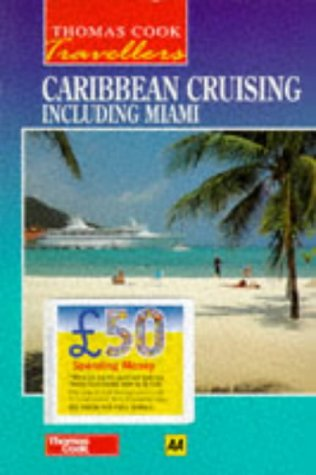 9780749510152: Caribbean Cruising Including Miami (Thomas Cook Travellers)