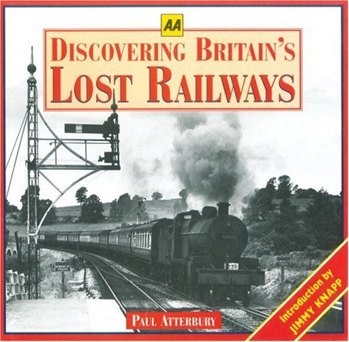9780749510459: Discovering Britain's Lost Railways (AA Illustrated Reference)